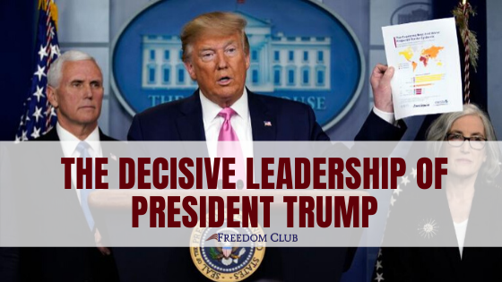 The Decisive Leadership of President Trump