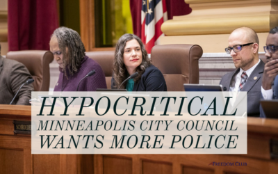Hypocritical Minneapolis City Council Wants More Police